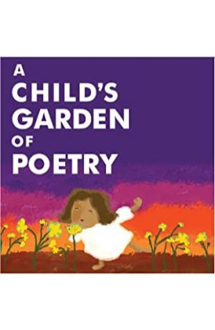 A Child's Garden of Poetry Amy Schatz
