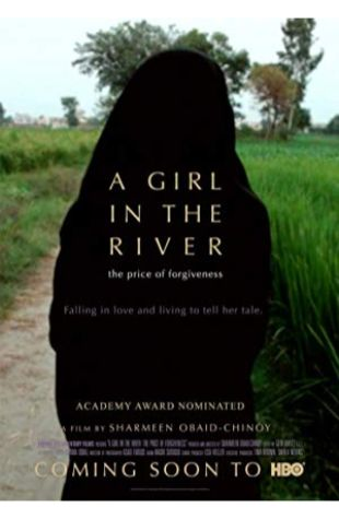 A Girl in the River: The Price of Forgiveness Sharmeen Obaid-Chinoy