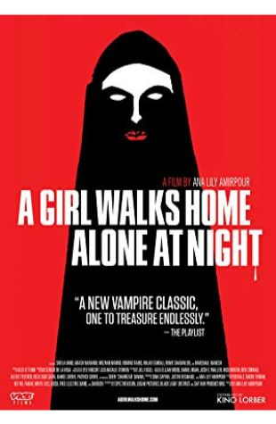A Girl Walks Home Alone at Night Ana Lily Amirpour