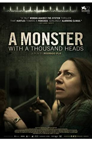 A Monster with a Thousand Heads Rodrigo Plá