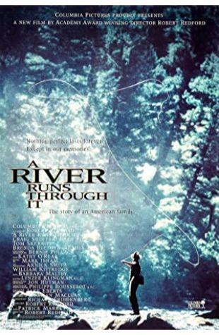 A River Runs Through It Philippe Rousselot