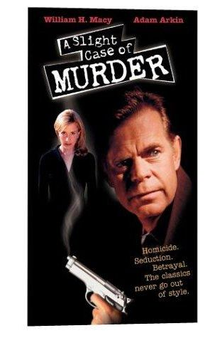 A Slight Case of Murder William H. Macy