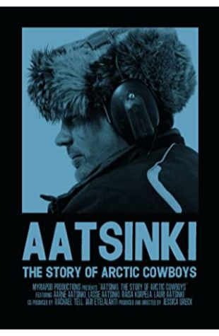 Aatsinki: The Story of Arctic Cowboys Jessica Oreck