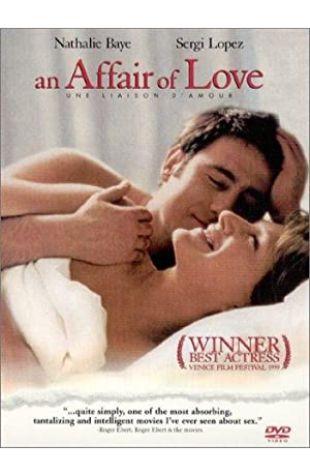 An Affair of Love Nathalie Baye