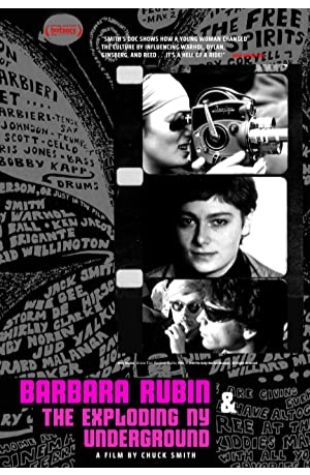 Barbara Rubin and the Exploding NY Underground Chuck Smith