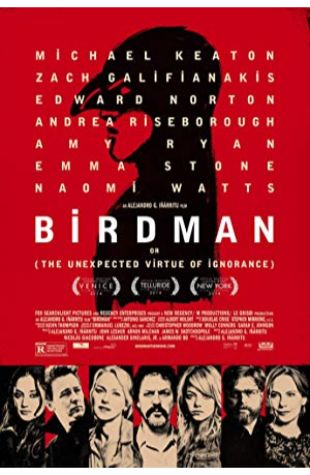 Birdman or (The Unexpected Virtue of Ignorance) Michael Keaton