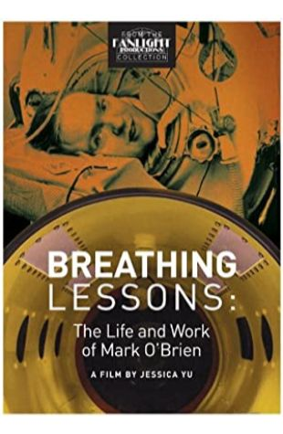 Breathing Lessons: The Life and Work of Mark O'Brien Jessica Yu
