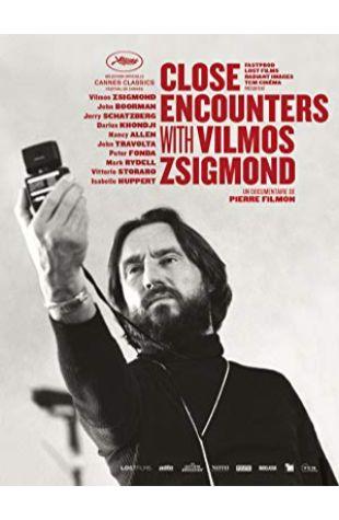 Close Encounters with Vilmos Zsigmond Pierre Filmon