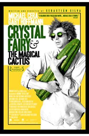 Crystal Fairy & the Magical Cactus Sebasti‡n Silva