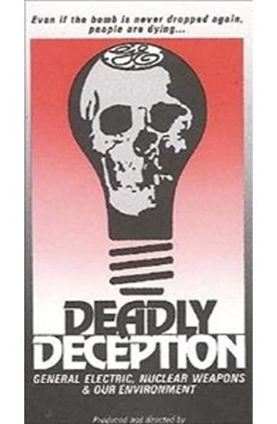 Deadly Deception: General Electric, Nuclear Weapons and Our Environment Debra Chasnoff