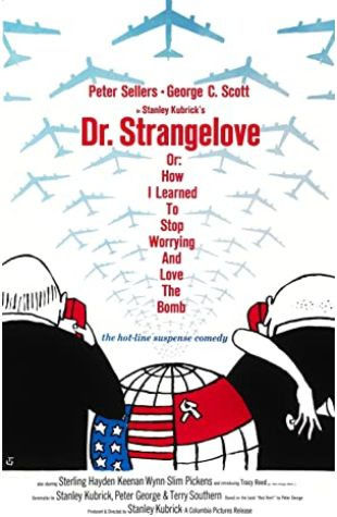Dr. Strangelove or: How I Learned to Stop Worrying and Love the Bomb Stanley Kubrick