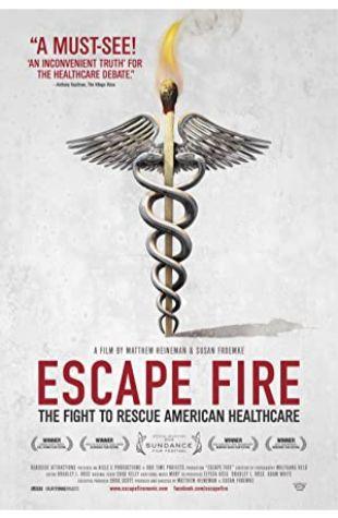Escape Fire: The Fight to Rescue American Healthcare Matthew Heineman