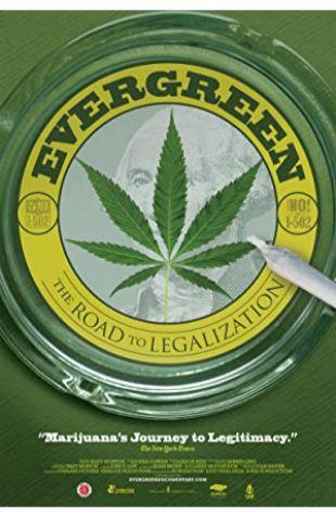 Evergreen: The Road to Legalization Riley Morton