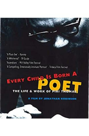 Every Child Is Born a Poet: The Life and Work of Piri Thomas Jonathan Meyer Robinson