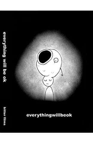 Everything Will Be Ok Don Hertzfeldt