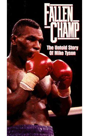 Fallen Champ: The Untold Story of Mike Tyson Barbara Kopple
