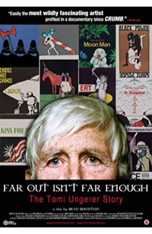 Far Out Isn't Far Enough: The Tomi Ungerer Story Brad Bernstein