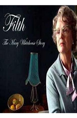 Filth: The Mary Whitehouse Story
