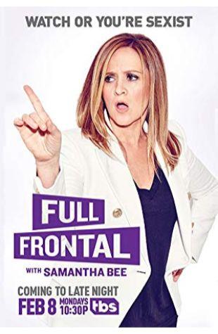 Full Frontal with Samantha Bee Samantha Bee