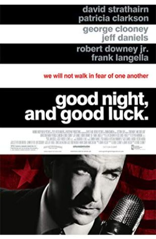 Good Night, and Good Luck. George Clooney