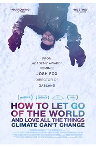 How to Let Go of the World: and Love All the Things Climate Can't Change Josh Fox