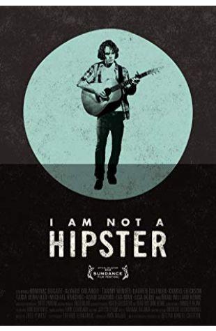 I Am Not a Hipster Destin Daniel Cretton