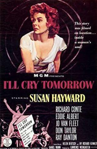 I'll Cry Tomorrow Susan Hayward