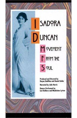 Isadora Duncan: Movement from the Soul Daniel Geller