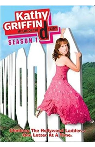 Kathy Griffin: My Life on the D-List Kathy Griffin