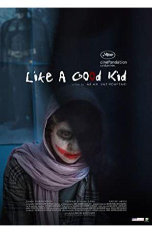 Like a Good Kid: Mesle Bache Adam Arian Vazirdaftari