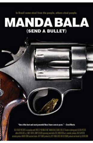 Manda Bala (Send a Bullet) Jason Kohn