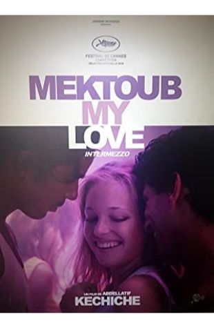 Mektoub, My Love: Intermezzo Abdellatif Kechiche