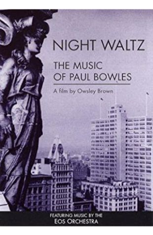 Night Waltz: The Music of Paul Bowles Owsley Brown