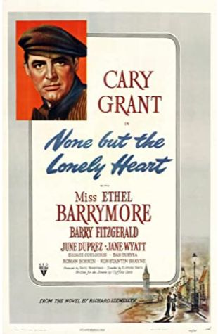 None But the Lonely Heart Ethel Barrymore