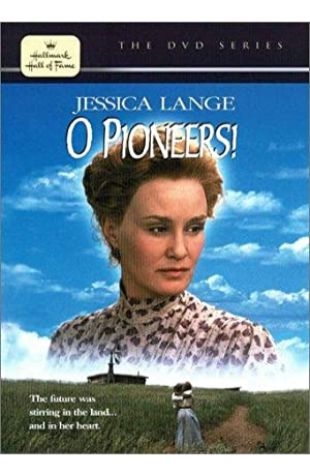 O Pioneers! Jessica Lange
