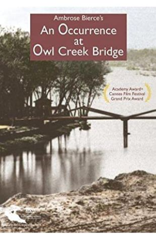 Occurrence at Owl Creek Bridge Robert Enrico