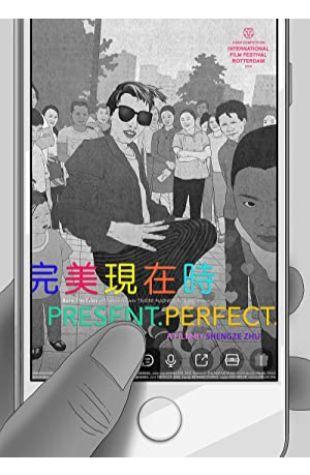 Present.Perfect. Shengze Zhu