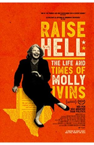 Raise Hell: The Life & Times of Molly Ivins Janice Engel