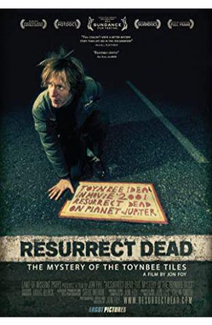 Resurrect Dead: The Mystery of the Toynbee Tiles Jon Foy