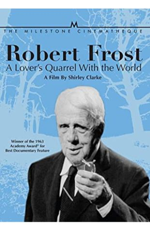 Robert Frost: A Lover's Quarrel with the World Robert Hughes