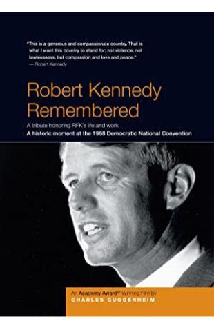 Robert Kennedy Remembered Charles Guggenheim