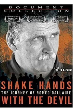 Shake Hands with the Devil: The Journey of RomŽo Dallaire Peter Raymont