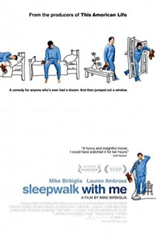 Sleepwalk with Me Mike Birbiglia