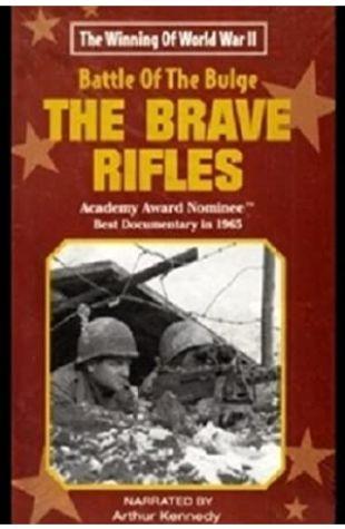 The Battle of the Bulge... The Brave Rifles Laurence E. Mascott