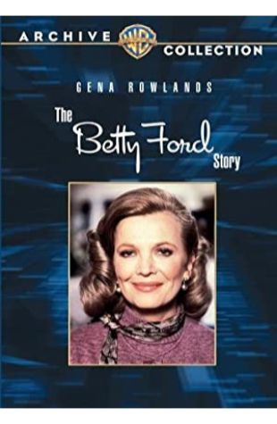 The Betty Ford Story Gena Rowlands