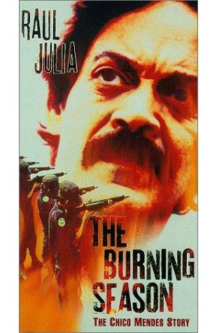 The Burning Season: The Chico Mendes Story Edward James Olmos