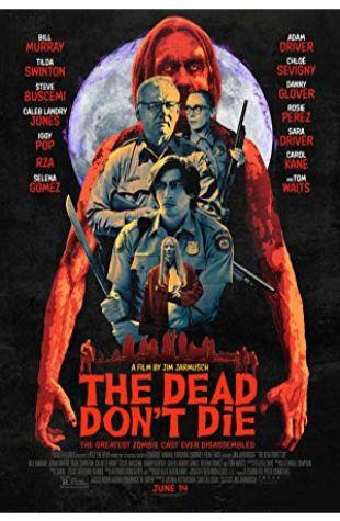 The Dead Don't Die Jim Jarmusch