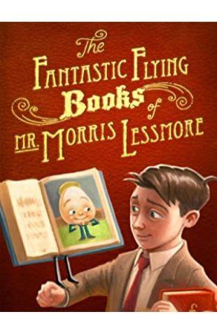 The Fantastic Flying Books of Mr. Morris Lessmore William Joyce