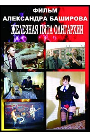 The Iron Heel of Oligarchy Aleksandr Bashirov