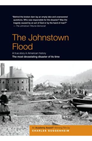 The Johnstown Flood Charles Guggenheim